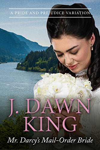 Mr. Darcy's Mail-Order Bride – J. Dawn King