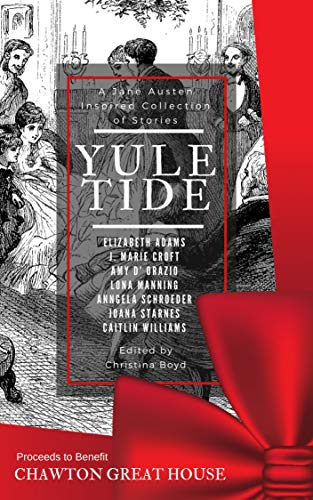 Yuletide: A Jane Austen Inspired Collection of Stories by Christina Boyd